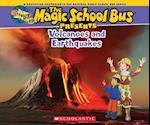 Volcanoes and Earthquakes (Magic School Bus Presents)