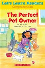 The Perfect Pet Owner (Lets Learn Readers Comprehension)
