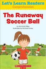 The Runaway Soccer Ball (Lets Learn Readers Comprehension)