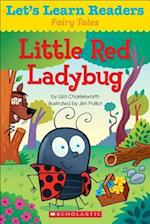 Little Red Ladybug (Lets Learn Readers Fairy Tales)