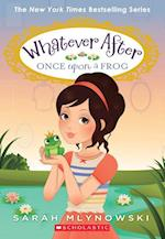 Once Upon a Frog (Whatever After #8) (Whatever After Paperback, nr. 8)