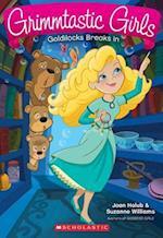 Goldilocks Breaks In af Joan Holub