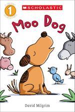 Moo Dog (Scholastic Readers)