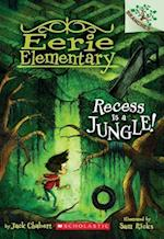 Recess Is a Jungle! (Eerie Elementary Scholastic Branches)
