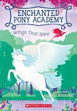 Wings That Shine (Enchanted Pony Academy)