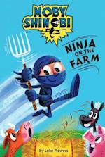 Ninja on the Farm (Scholastic Reader Level 1 Moby Shinobi)