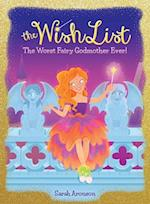 The Worst Fairy Godmother Ever! (Wish List)