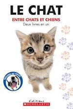 Le Chat / Le Chien Entre Chats Et Chiens, Entre Chiens Et Chats af Howie Dewin
