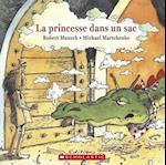 La Princesse Dans un Sac = Paper Bag Princess