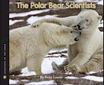 The Polar Bear Scientists (Scientists in the Field)