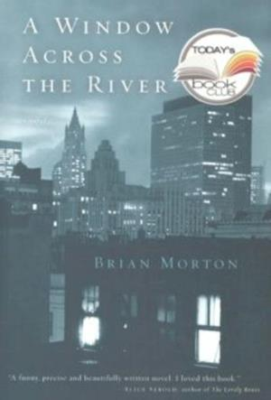 Window Across the River af Brian Morton