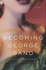 Becoming George Sand af Rosalind Brackenbury