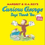 Curious George Says Thank You (Curious George)