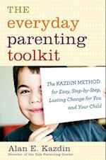 The Everyday Parenting Toolkit af Alan E. Kazdin, Carlo Rotella