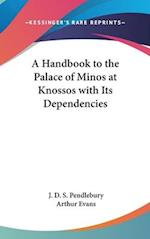 A Handbook to the Palace of Minos at Knossos with Its Dependencies af J. D. S. Pendlebury, Arthur Evans