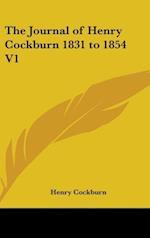The Journal of Henry Cockburn 1831 to 1854 V1
