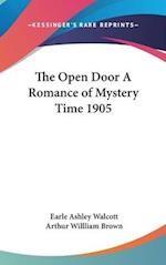 The Open Door a Romance of Mystery Time 1905
