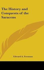 The History and Conquests of the Saracens