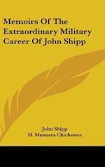 Memoirs of the Extraordinary Military Career of John Shipp af John Shipp