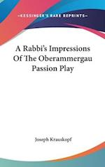 A Rabbi's Impressions of the Oberammergau Passion Play