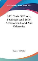1001 Tests of Foods, Beverages and Toilet Accessories, Good and Otherwise