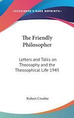 The Friendly Philosopher af Robert Crosbie