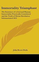 Immortality Triumphant af John Bovee Dods