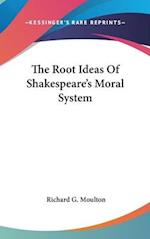 The Root Ideas Of Shakespeare's Moral System