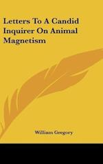 Letters to a Candid Inquirer on Animal Magnetism