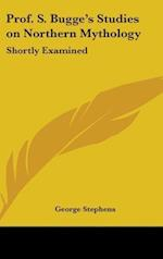 Prof. S. Bugge's Studies on Northern Mythology af George Stephens