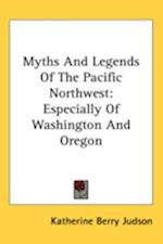 Myths and Legends of the Pacific Northwest af Katharine Berry Judson