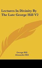 Lectures in Divinity by the Late George Hill V2 af George Hill