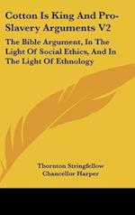 Cotton Is King and Pro-Slavery Arguments V2 af Chancellor Harper, Thornton Stringfellow