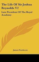 The Life of Sir Joshua Reynolds V2 af James Northcote