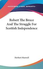 Robert the Bruce and the Struggle for Scottish Independence