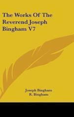 The Works of the Reverend Joseph Bingham V7 af Joseph Bingham