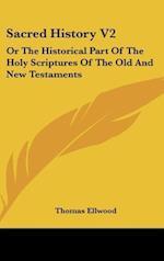 Sacred History V2 af Thomas Ellwood