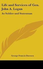 Life and Services of Gen. John A. Logan af George Francis Dawson