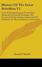 History of the Great Rebellion V2 af Thomas Prentice Kettell