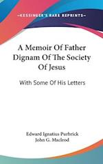 A Memoir of Father Dignam of the Society of Jesus af John G. MacLeod, Edward Ignatius Purbrick