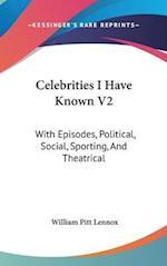 Celebrities I Have Known V2