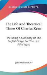 The Life and Theatrical Times of Charles Kean
