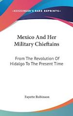 Mexico and Her Military Chieftains