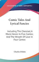 Comic Tales and Lyrical Fancies af Charles Dibdin