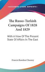 The Russo-Turkish Campaigns of 1828 and 1829 af Francis Rawdon Chesney