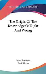 The Origin of the Knowledge of Right and Wrong af Franz Clemens Brentano, Cecil Hague