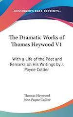The Dramatic Works of Thomas Heywood V1