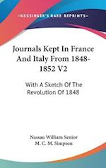 Journals Kept in France and Italy from 1848-1852 V2 af Nassau William Senior