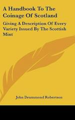 A Handbook to the Coinage of Scotland