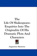 The Life of Shakespeare af Augustine Skottowe